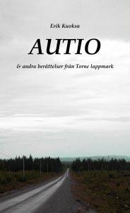 autio-och-andra-berattelser-fran-torne-lappmark